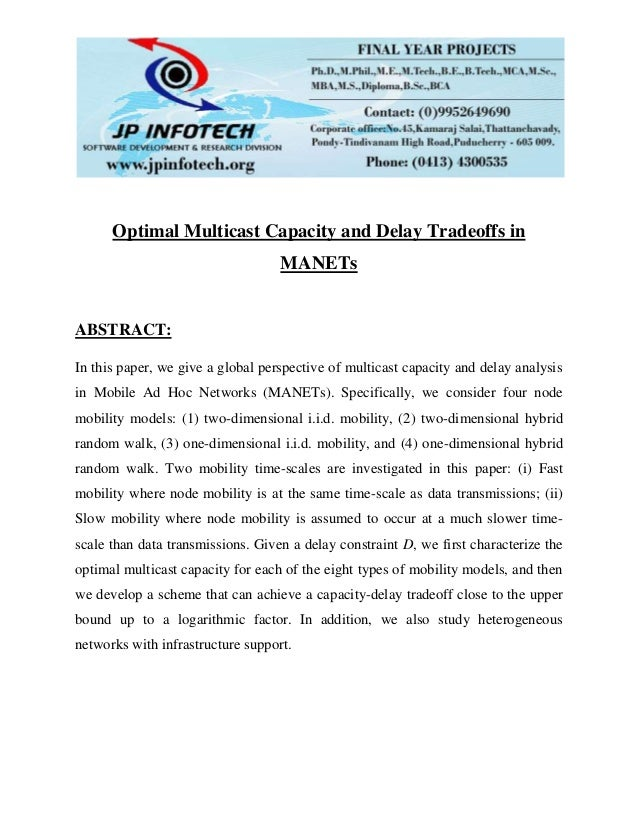 Optimal Multicast Capacity and Delay Tradeoffs in MANETs ABSTRACT: In this paper, we give a global perspective of multicas...