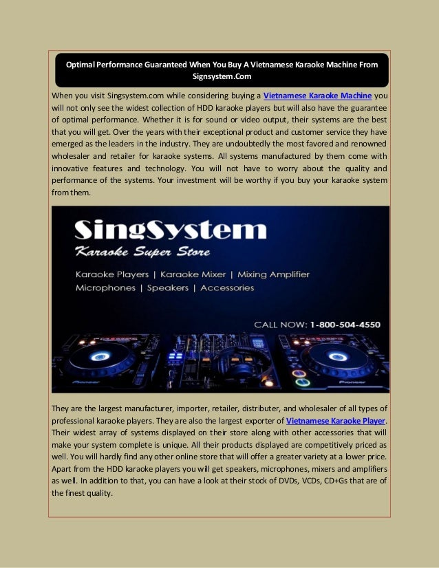 When you visit Singsystem.com while considering buying a Vietnamese Karaoke Machine you will not only see the widest colle...