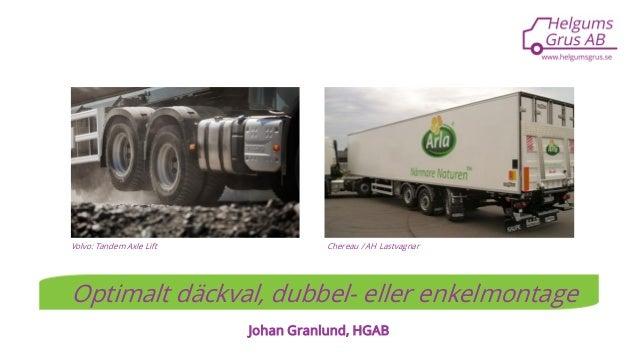 Johan Granlund, HGAB Optimalt däckval, dubbel- eller enkelmontage Chereau / AH LastvagnarVolvo: Tandem Axle Lift