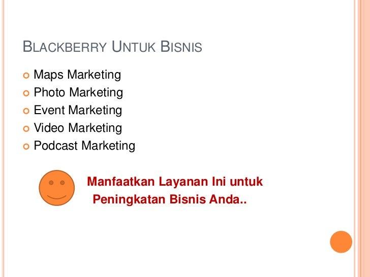 BLACKBERRY UNTUK BISNIS Maps Marketing Photo Marketing Event Marketing Video Marketing Podcast Marketing          Man...