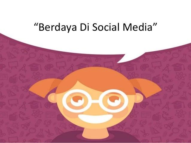 """""""Berdaya Di Social Media"""""""