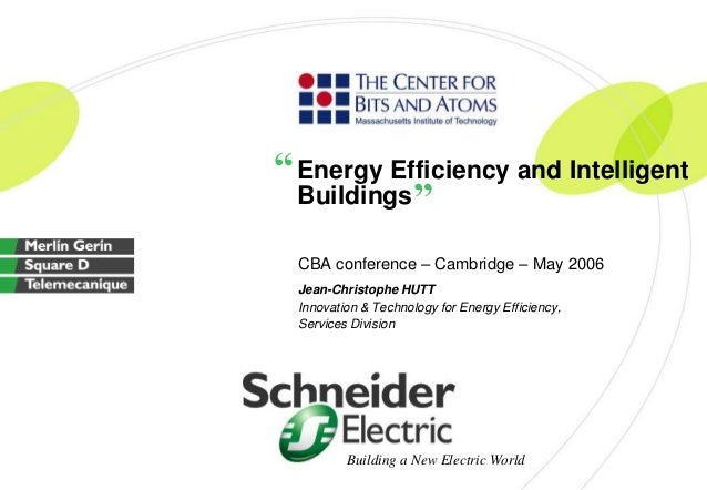 """"""" Energy Efficiency and Intelligent Buildings """" CBA conference – Cambridge – May 2006 Jean-Christophe HUTT Innovation & Te..."""