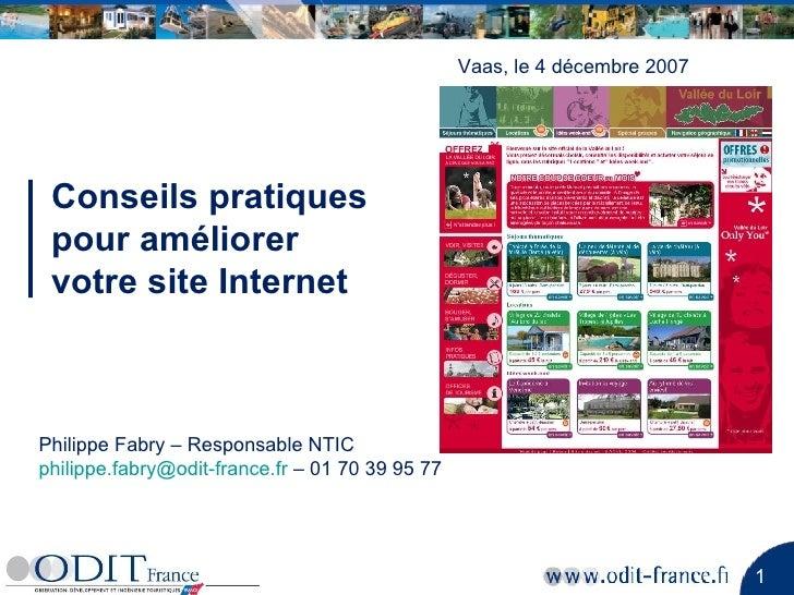 Conseils pratiques  pour améliorer  votre site Internet Vaas, le 4 décembre 2007 Philippe Fabry – Responsable NTIC [email_...