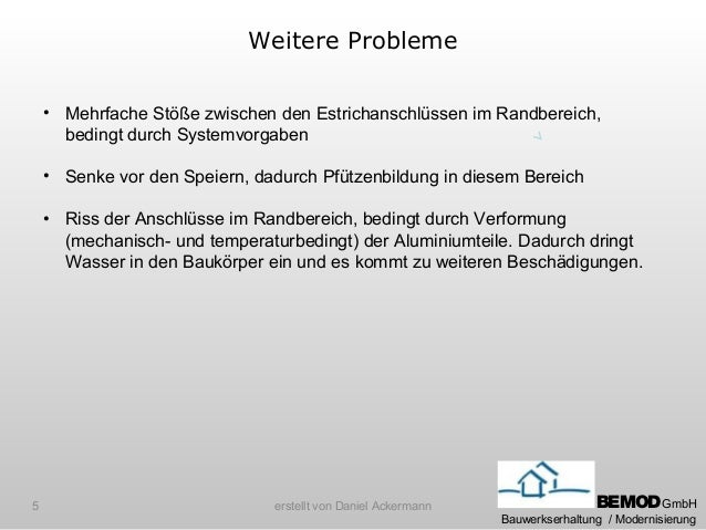 Weitere Probleme    • Mehrfache Stöße zwischen den Estrichanschlüssen im Randbereich,      bedingt durch Systemvorgaben   ...