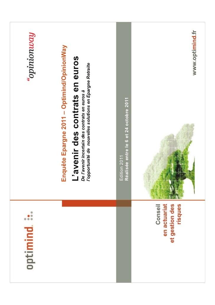 Enquête Epargne 2011 – Optimind/OpinionWay                  L'avenir des contrats en euros                  De l'avenir in...