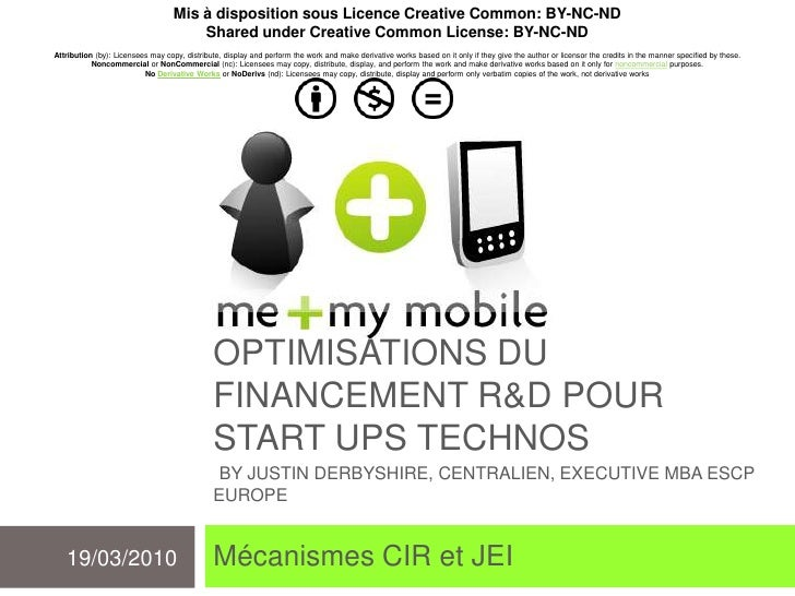 Optimisations du financement R&D pour startups technos By justinderbyshire, centralien, executivembaescpeurope<br />Mécani...