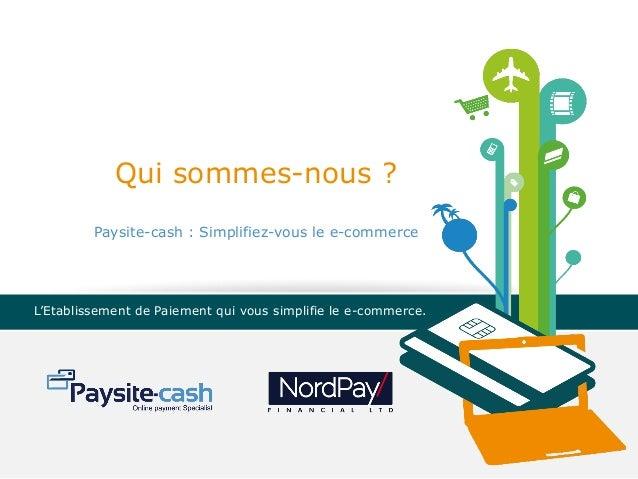 Comment booster vos conversions avec la solution de paiement en ligne Paysite-cash ? Slide 2