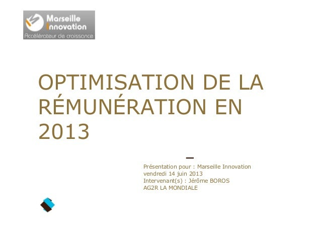 Présentation pour : Marseille Innovationvendredi 14 juin 2013Intervenant(s) : Jérôme BOROSAG2R LA MONDIALEOPTIMISATION DE ...