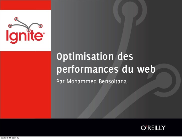 Optimisation des                    performances du web                    Par Mohammed Bensoltanasamedi 11 août 12