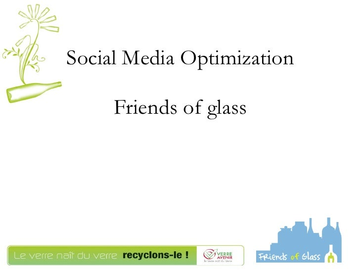 Social Media Optimization Friends of glass