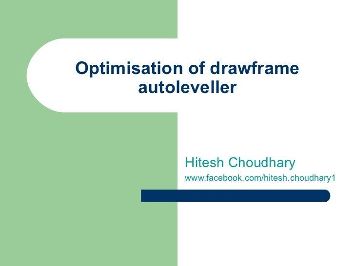Optimisation of drawframe       autoleveller            Hitesh Choudhary            www.facebook.com/hitesh.choudhary1