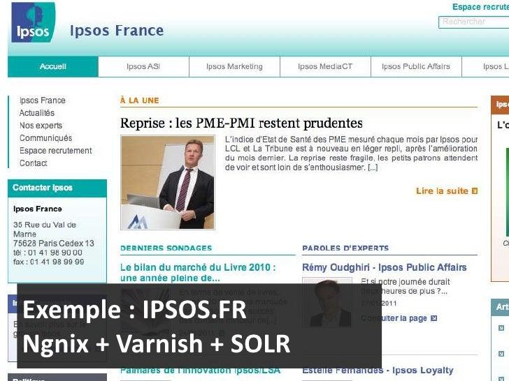Exemple : IPSOS.FR Ngnix + Varnish + SOLR<br />