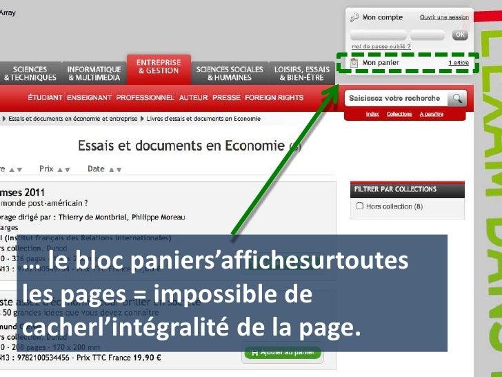 … le bloc paniers'affichesurtoutes les pages = impossible de cacherl'intégralité de la page.<br />