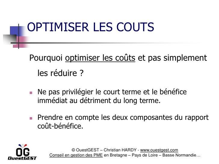 OPTIMISER LES COUTSPourquoi optimiser les coûts et pas simplement    les réduire ?   Ne pas privilégier le court terme et...