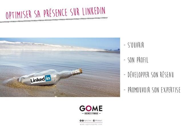 optimiser sa présence sur LinkedIn - s'ouvrir - son profIl - développer son réseau - promouvoir son expertise
