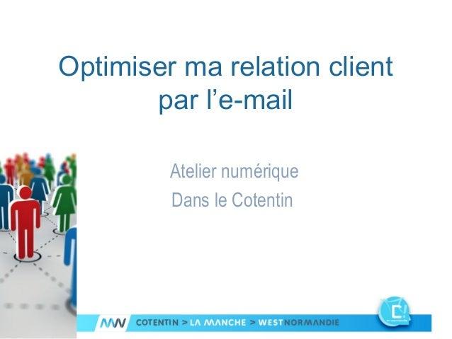 Optimiser ma relation client  par l'e-mail  Atelier numérique  Dans le Cotentin