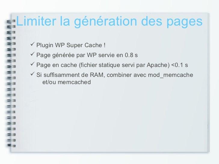 Limiter la génération des pages   Plugin WP Super Cache !   Page générée par WP servie en 0.8 s   Page en cache (fichie...
