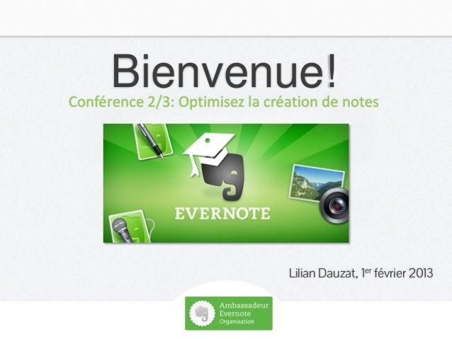 Bienvenue!  Conférence 2/3: Optimisez la création de notes                                  Lilian Dauzat, 1er février 201...