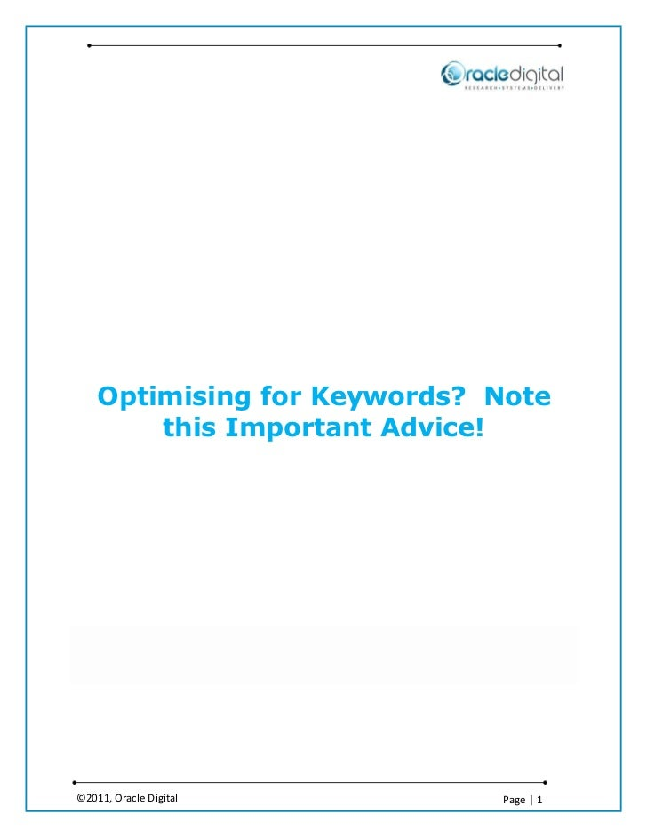 Optimising for Keywords? Note        this Important Advice!©2011, Oracle Digital        Page | 1