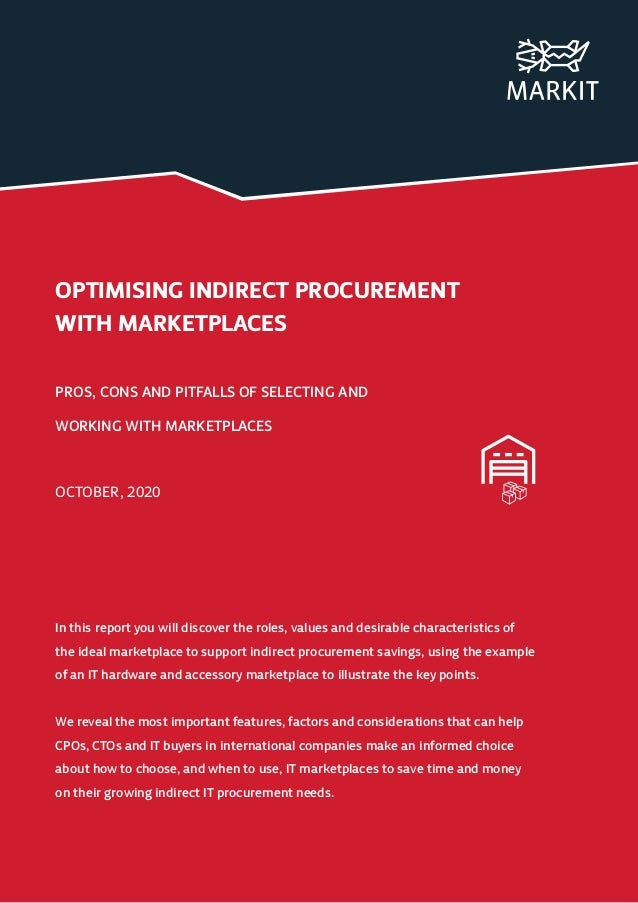 OPTIMISING INDIRECT PROCUREMENT WITH MARKETPLACES PROS, CONS AND PITFALLS OF SELECTING AND WORKING WITH MARKETPLACES OCTOB...