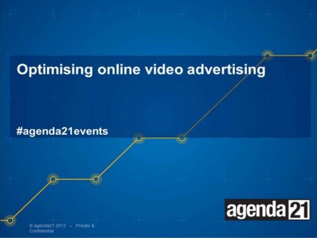 Optimising online video advertising #agenda21events