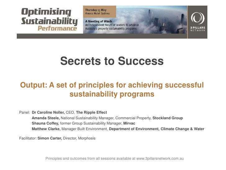 Secrets to Success<br />Output: A set of principles for achieving successful sustainability programs<br />Panel:  Dr Carol...