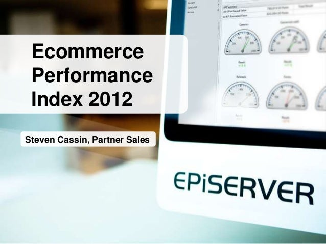 Ecommerce Performance Index 2012Steven Cassin, Partner Sales