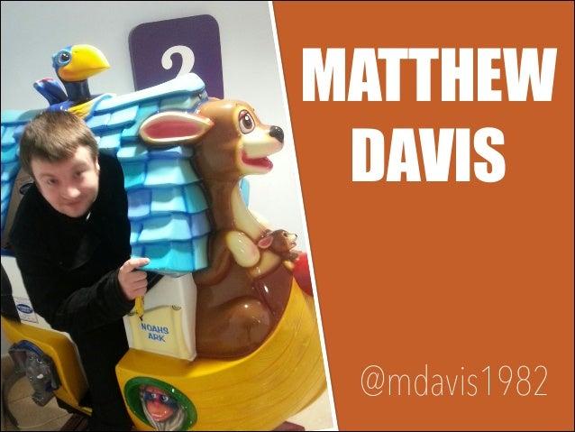 MATTHEW DAVIS @mdavis1982