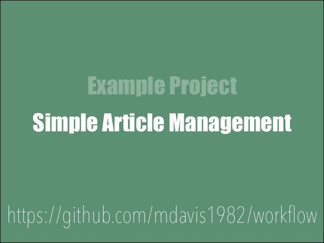 Example Project Simple Article Management Administration Area https://github.com/mdavis1982/workflow