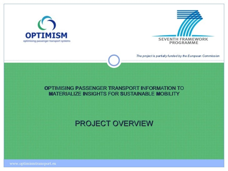 O PTIMISING  P ASSENGER  T RANSPORT  I NFORMATION TO  M ATERIALIZE  I NSIGHTS FOR  S USTAINABLE  M OBILITY PROJECT OVERVIE...