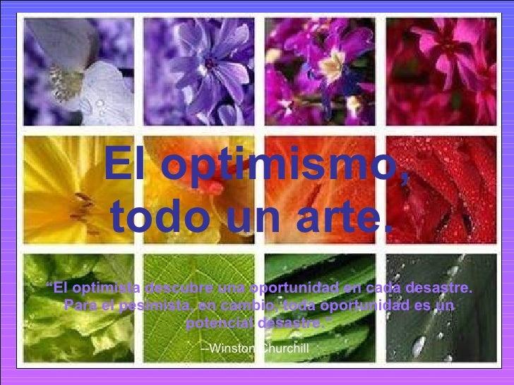 """El optimismo, todo un arte.   HAZ CLIC PARA AVANZAR ♫  Enciende los parlantes. """" El optimista descubre una oportunidad en ..."""