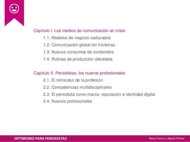 Capítulo I. Los medios de comunicación en crisis 1.1. Modelos de negocio caducados 1.2. Comunicación global sin fronteras ...