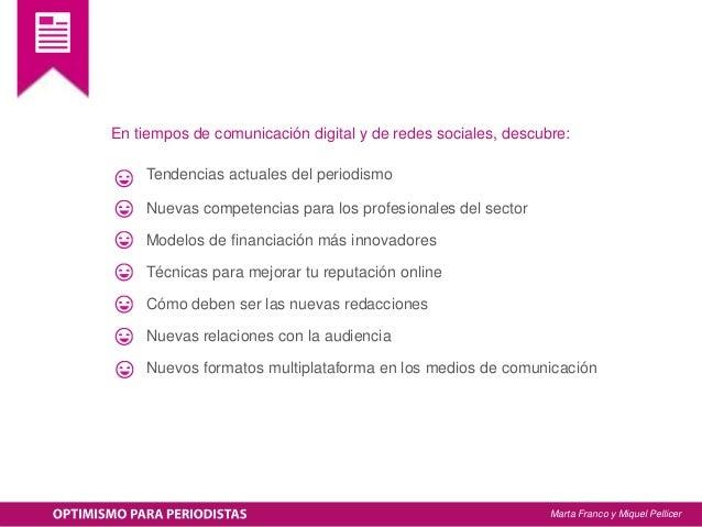 En tiempos de comunicación digital y de redes sociales, descubre: Tendencias actuales del periodismo Nuevas competencias p...
