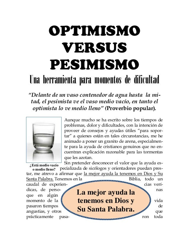 """OPTIMISMO VERSUS PESIMISMO Una herramienta para momentos de dificultad """"Delante de un vaso contenedor de agua hasta la mit..."""
