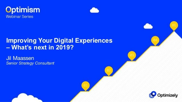 Improving Your Digital Experiences – What's next in 2019? Jil Maassen Senior Strategy Consultant
