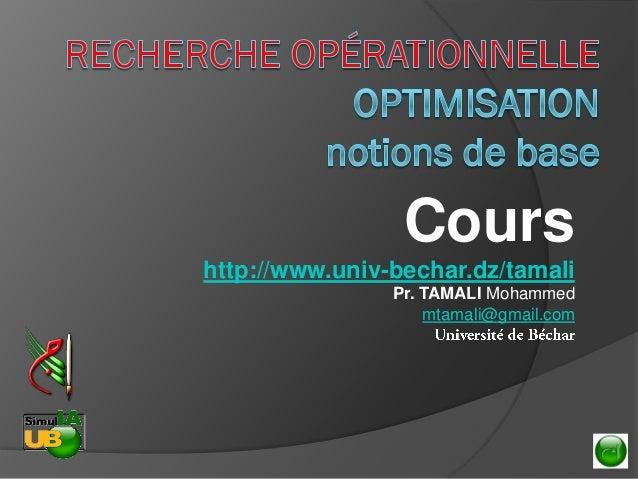 Cours  http://www.univ-bechar.dz/tamali  Pr. TAMALI Mohammed  mtamali@gmail.com