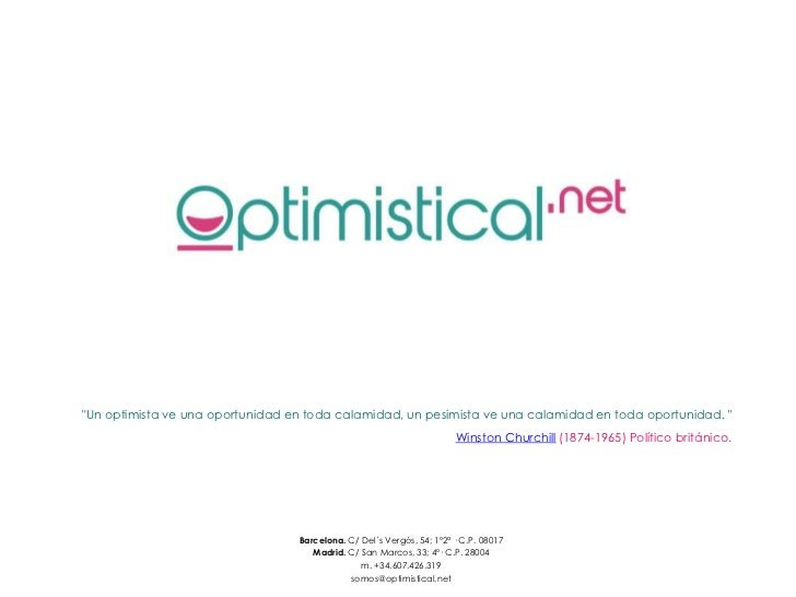 """""""Un optimista ve una oportunidad en toda calamidad, un pesimista ve una calamidad en toda oportunidad. """"                  ..."""