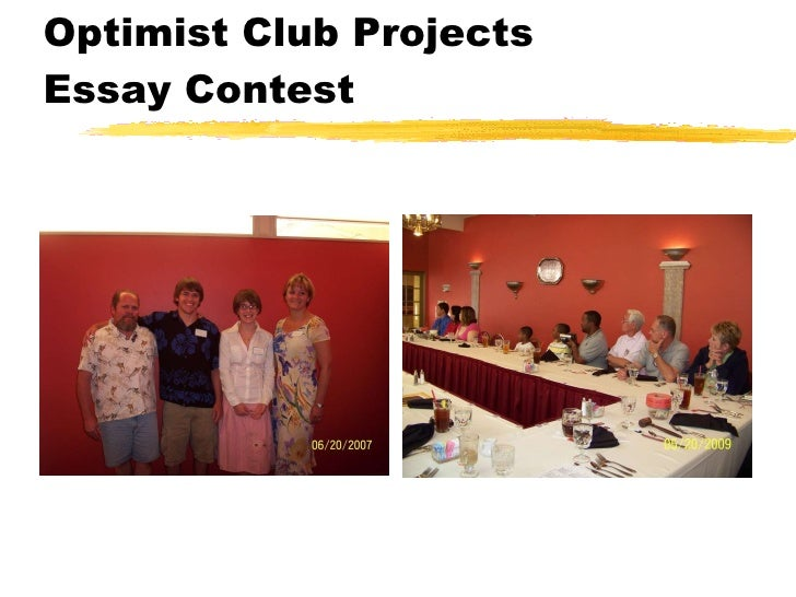 optimist club essay The optimist international essay contest is sponsored by optimist international you must enter the contest through your local optimist club (each club has their own deadlines, however, all club contest are done by early february.