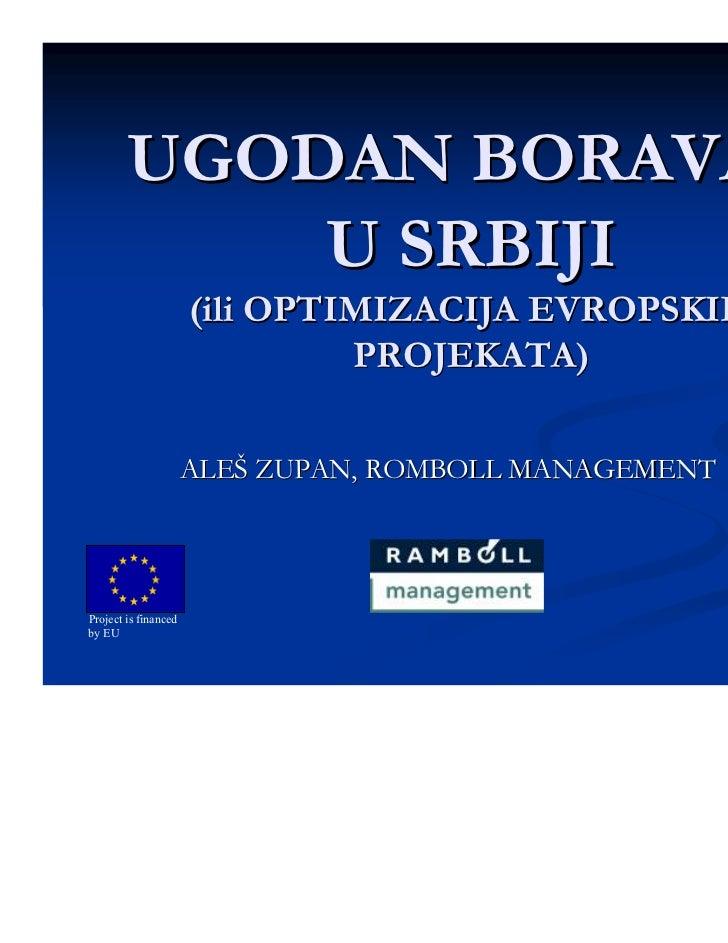 UGODAN BORAVAK            U SRBIJI                      (ili OPTIMIZACIJA EVROPSKIH                               PROJEKAT...