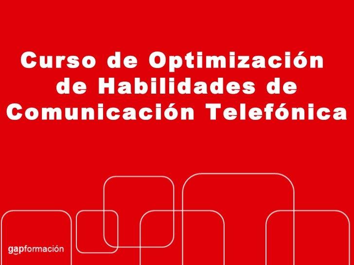 Curso de Optimización  de Habilidades de Comunicación Telefónica