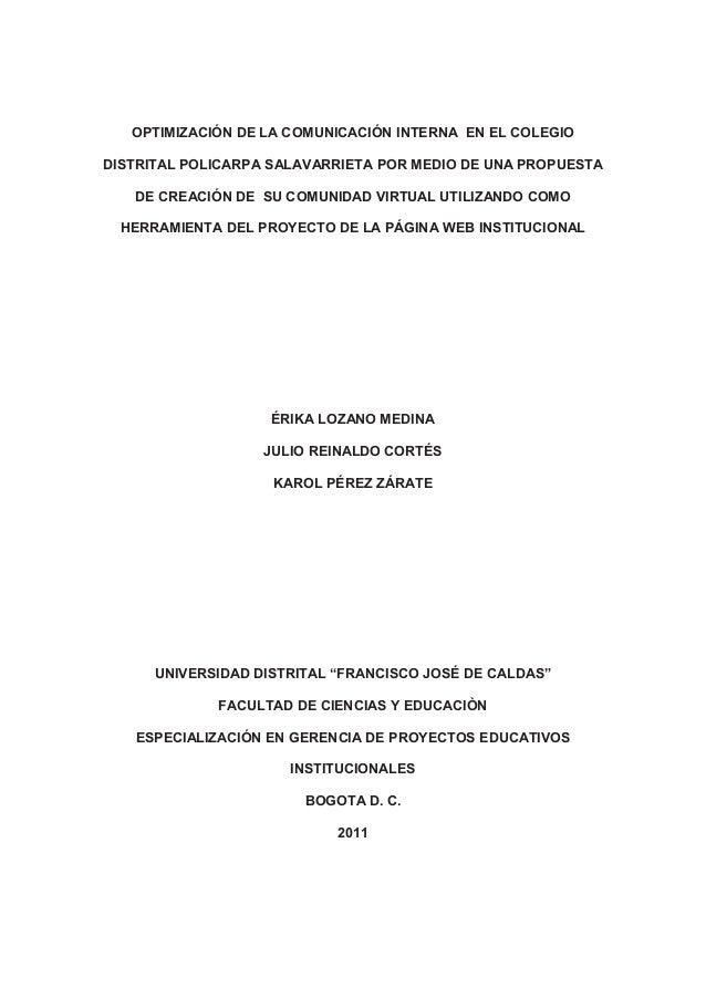 OPTIMIZACIÓN DE LA COMUNICACIÓN INTERNA EN EL COLEGIO DISTRITAL POLICARPA SALAVARRIETA POR MEDIO DE UNA PROPUESTA DE CREAC...