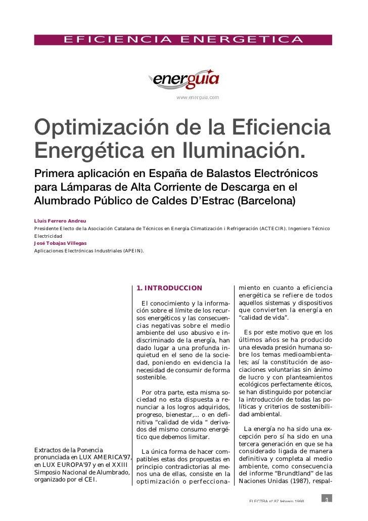 EFICIENCIA ENERGETICAOptimización de la EficienciaEnergética en Iluminación.Primera aplicación en España de Balastos Elect...