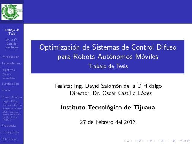 Trabajo de    Tesis  de la O,  Castillo,  Mel´ndez     e             Optimizaci´n de Sistemas de Control Difuso           ...