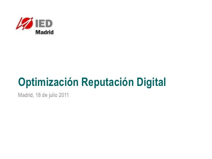 Optimización Reputación DigitalMadrid, 18 de julio 2011
