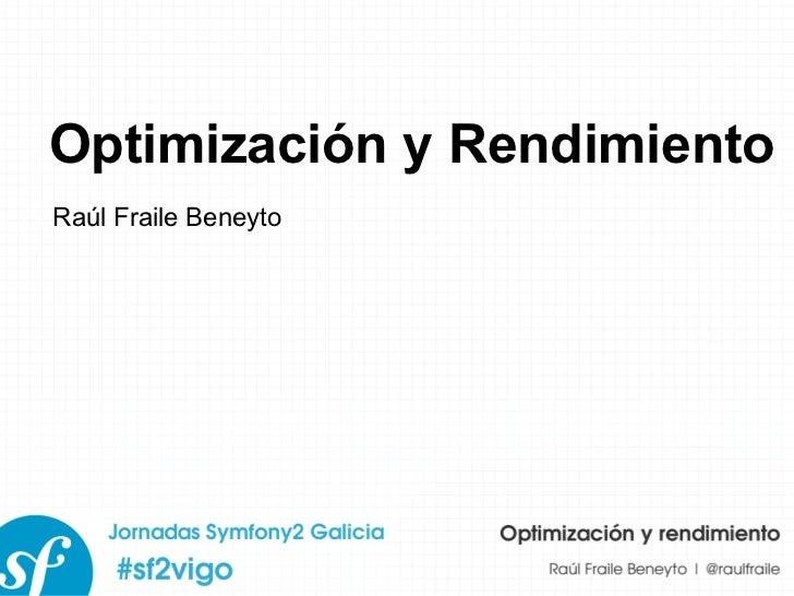 Optimización y Rendimiento Raúl Fraile Beneyto
