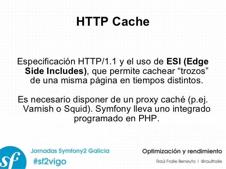 """HTTP Cache Especificación HTTP/1.1 y el uso de  ESI (Edge Side Includes) , que permite cachear """"trozos"""" de una misma págin..."""