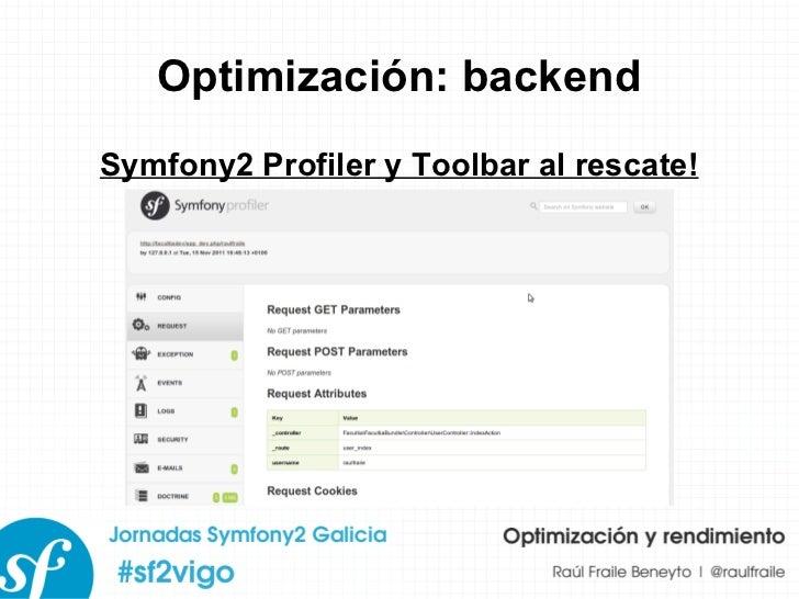 Optimización: backend Symfony2 Profiler y Toolbar al rescate!