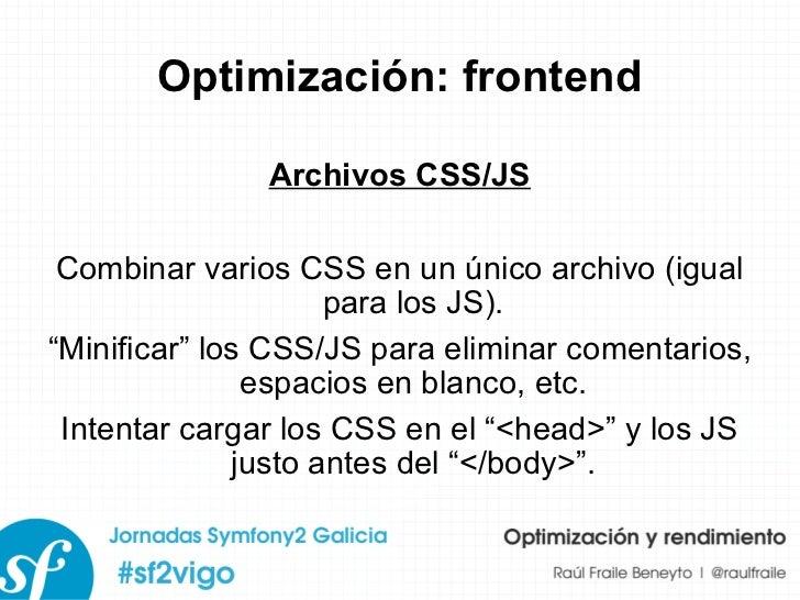"""Optimización: frontend Archivos CSS/JS Combinar varios CSS en un único archivo (igual para los JS). """" Minificar"""" los CSS/J..."""
