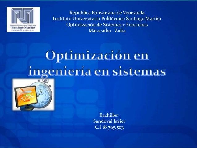 Republica Bolivariana de VenezuelaInstituto Universitario Politécnico Santiago MariñoOptimización de Sistemas y FuncionesM...