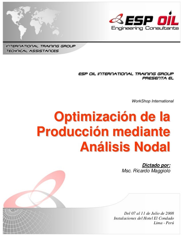 Optimización de la Producción mediante Análisis Nodal 1 Programa de cursos 2008 ESP Oil_Copyright_01-P35/The document is p...